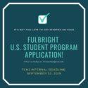 Fulbright U.S. Student Program Grant Internal Deadline Extended